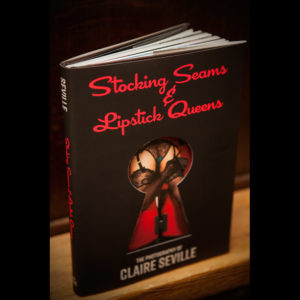 Stocking Seams and Lipstick Queens Book - Photography by Claire Seville